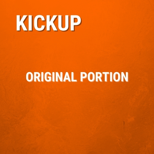 Original Portion - KickUp